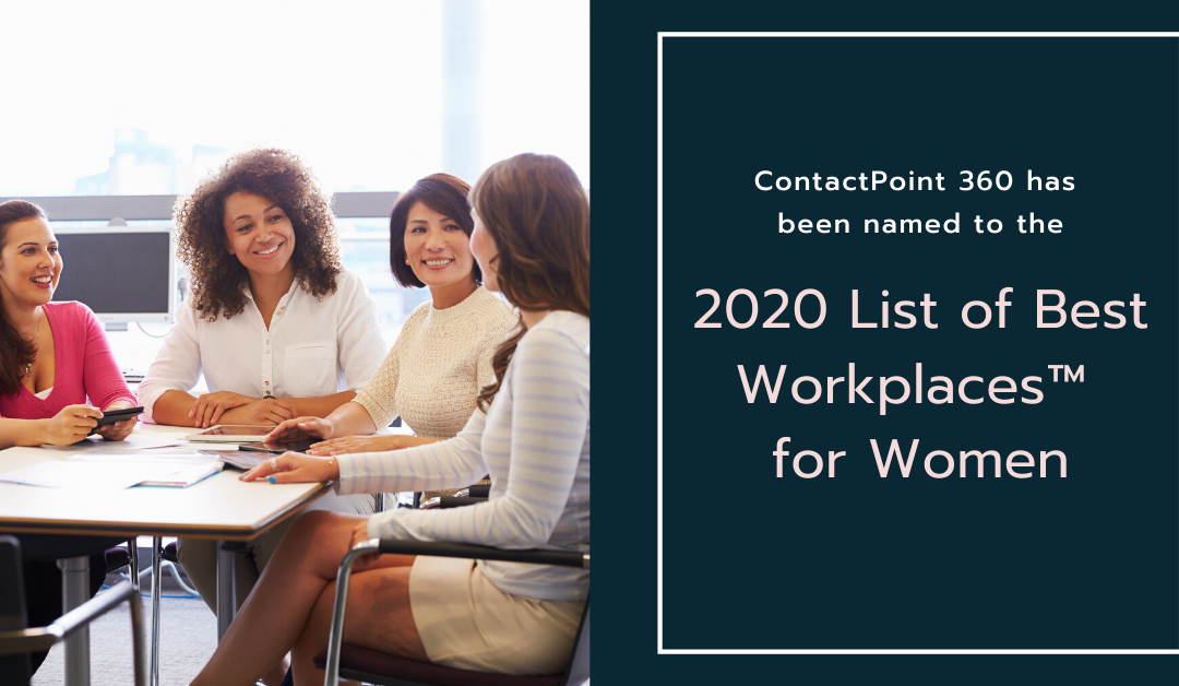 ContactPoint 360 has been named to the 2020 List of Best Workplaces™ for Women