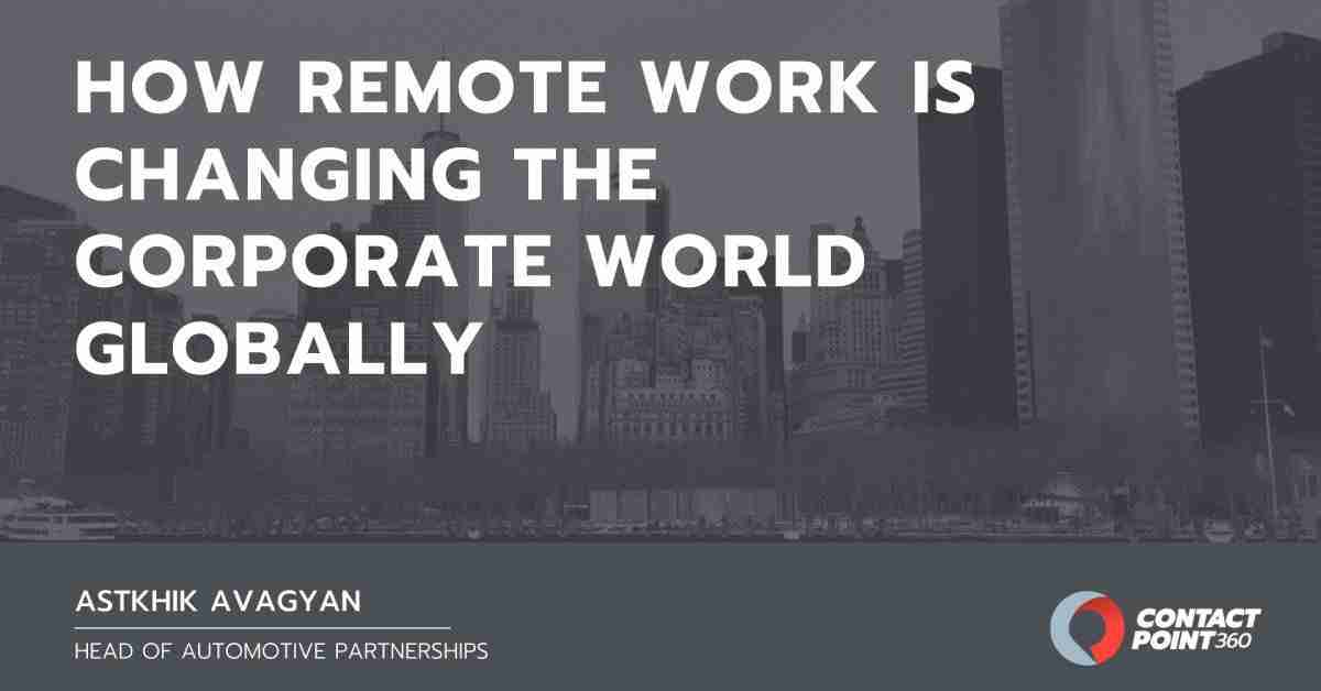 How Remote Work is Changing the Corporate World Globally
