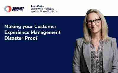 Making your Customer Experience Management Disaster Proof